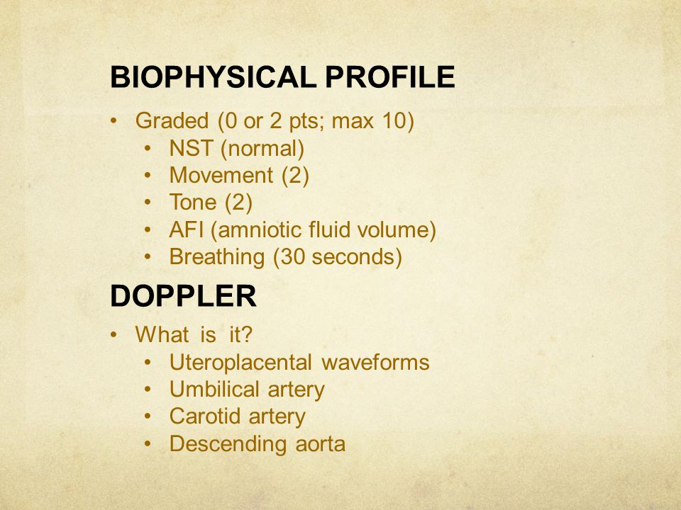 BIOPHYSICAL PROFILE DOPPLER Graded (0 or 2 pts; max 10) NST (normal)