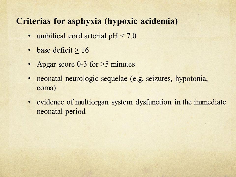 Criterias for asphyxia (hypoxic acidemia)
