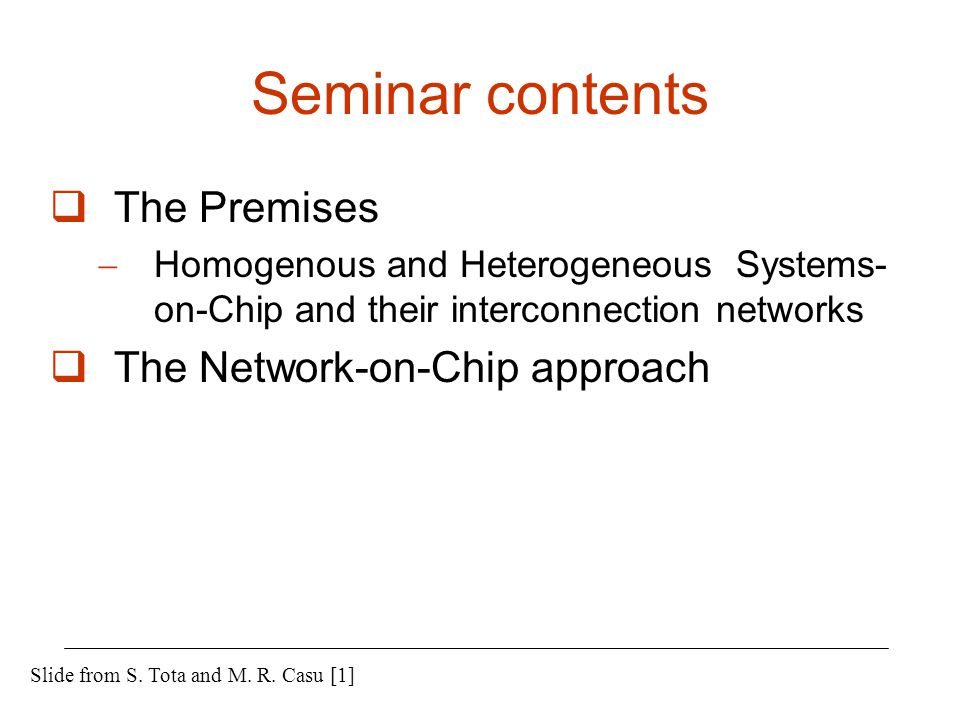 Seminar contents The Premises The Network-on-Chip approach