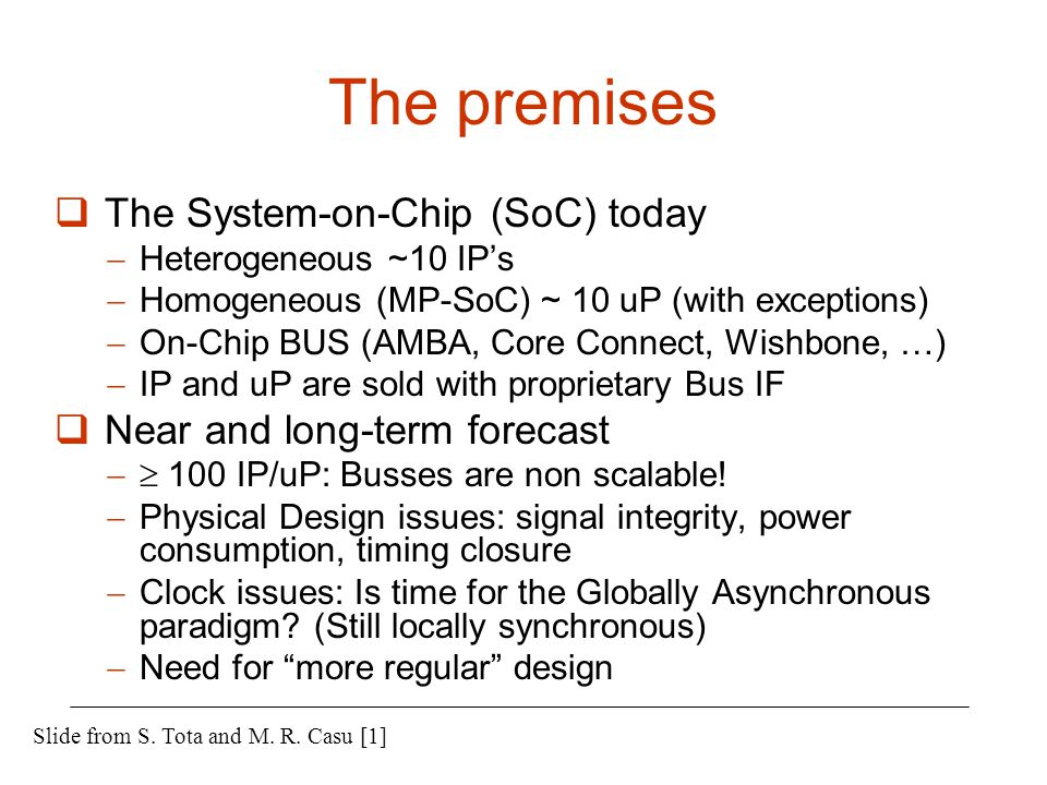 The premises The System-on-Chip (SoC) today