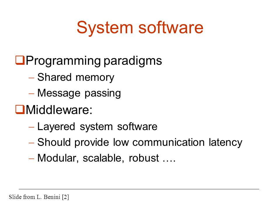System software Programming paradigms Middleware: Shared memory