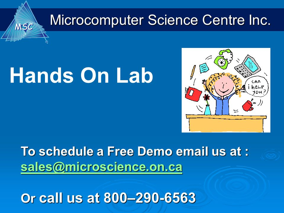 Hands On Lab To schedule a Free Demo email us at : sales@microscience.on.ca.