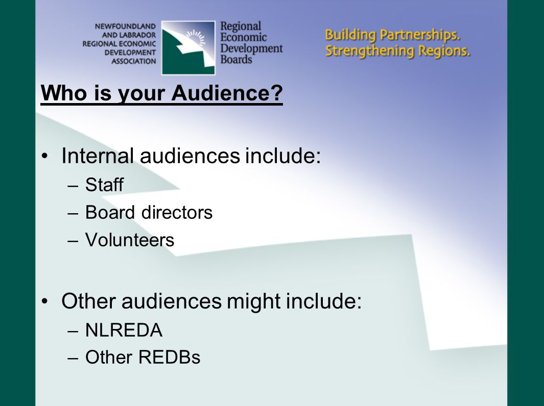 Internal audiences include: