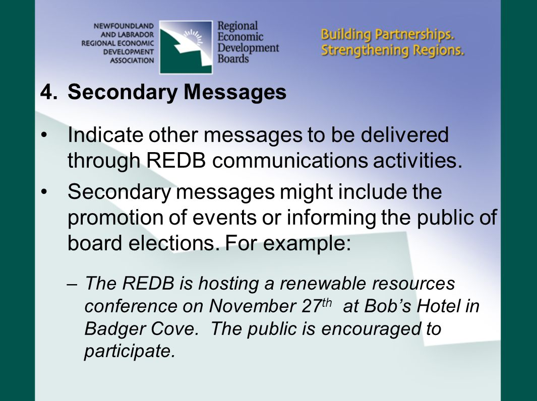 Secondary Messages Indicate other messages to be delivered through REDB communications activities.
