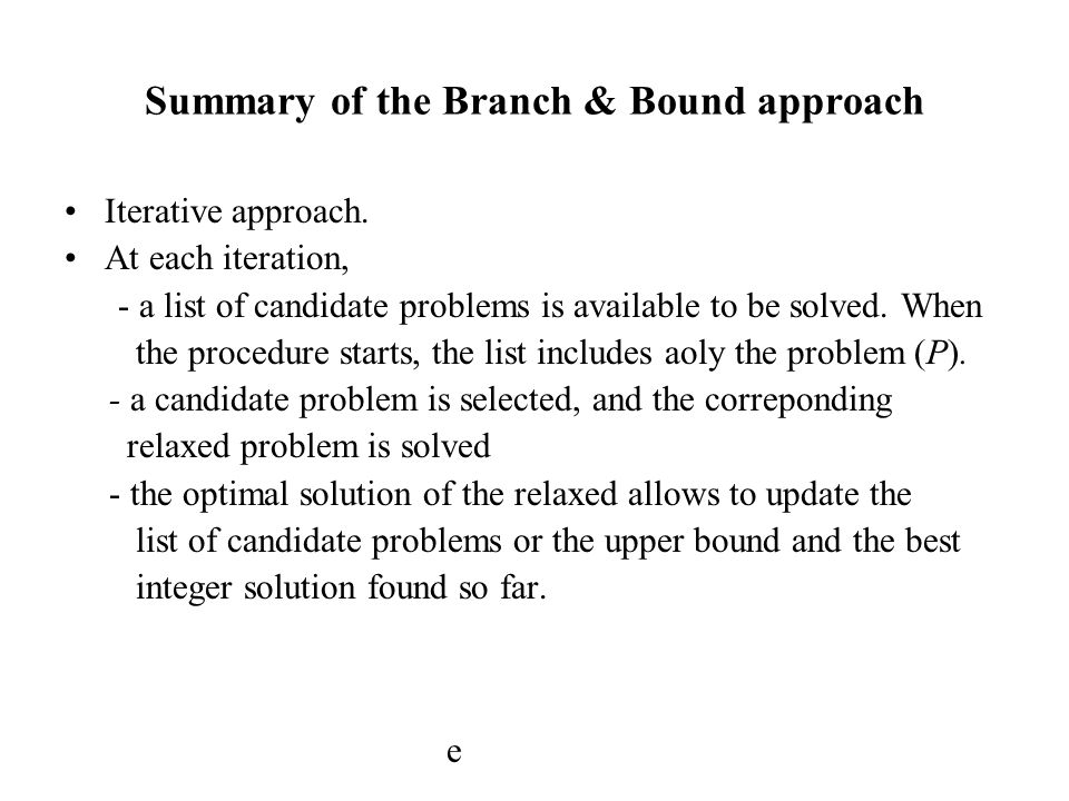 Summary of the Branch & Bound approach
