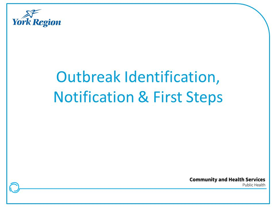 Outbreak Identification, Notification & First Steps