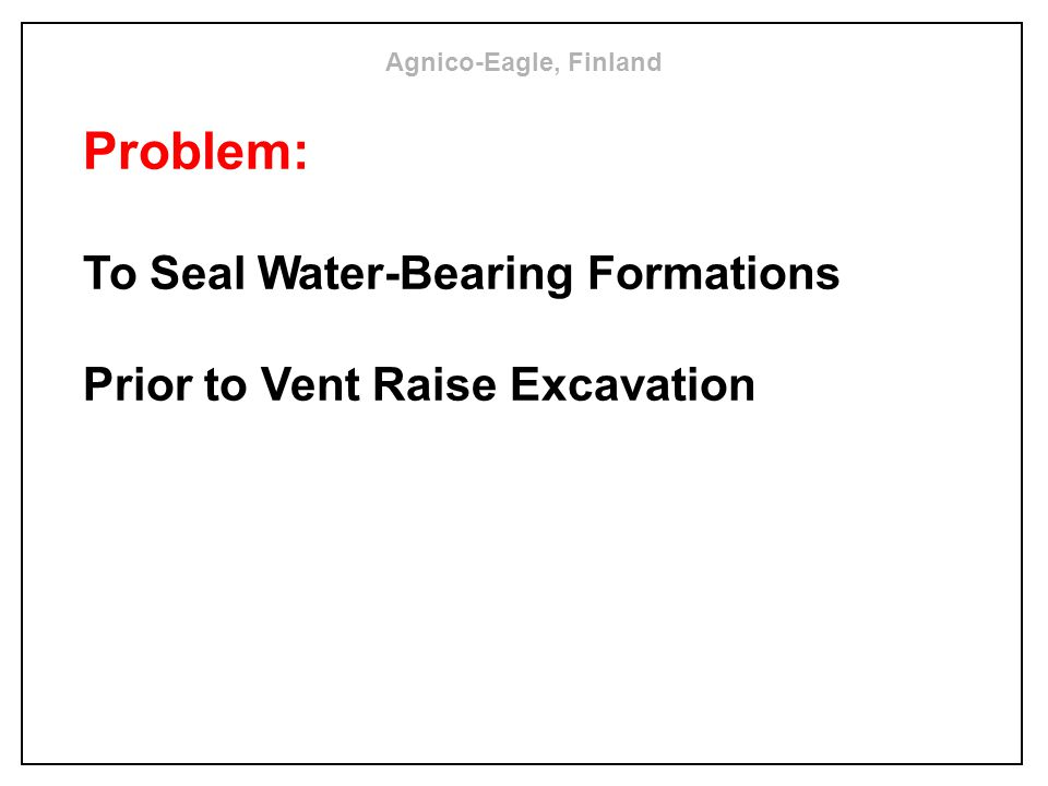 Problem: To Seal Water-Bearing Formations