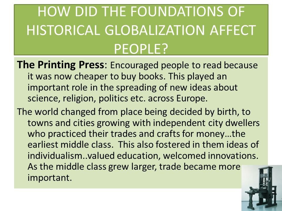 HOW DID THE FOUNDATIONS OF HISTORICAL GLOBALIZATION AFFECT PEOPLE