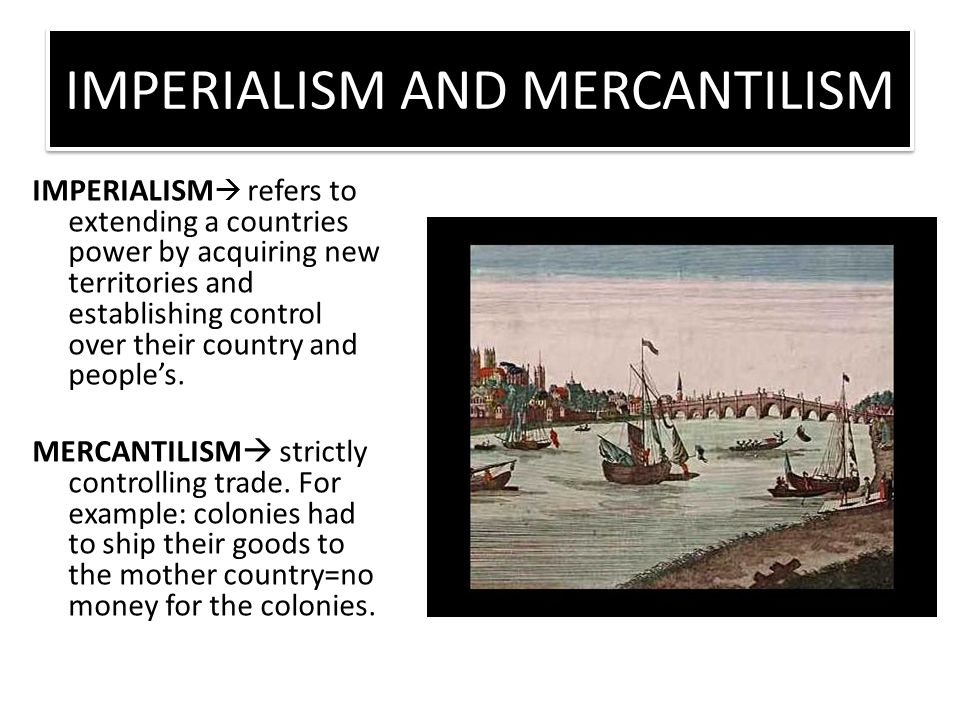 IMPERIALISM AND MERCANTILISM