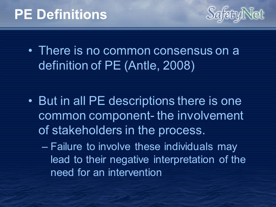 PE Definitions There is no common consensus on a definition of PE (Antle, 2008)