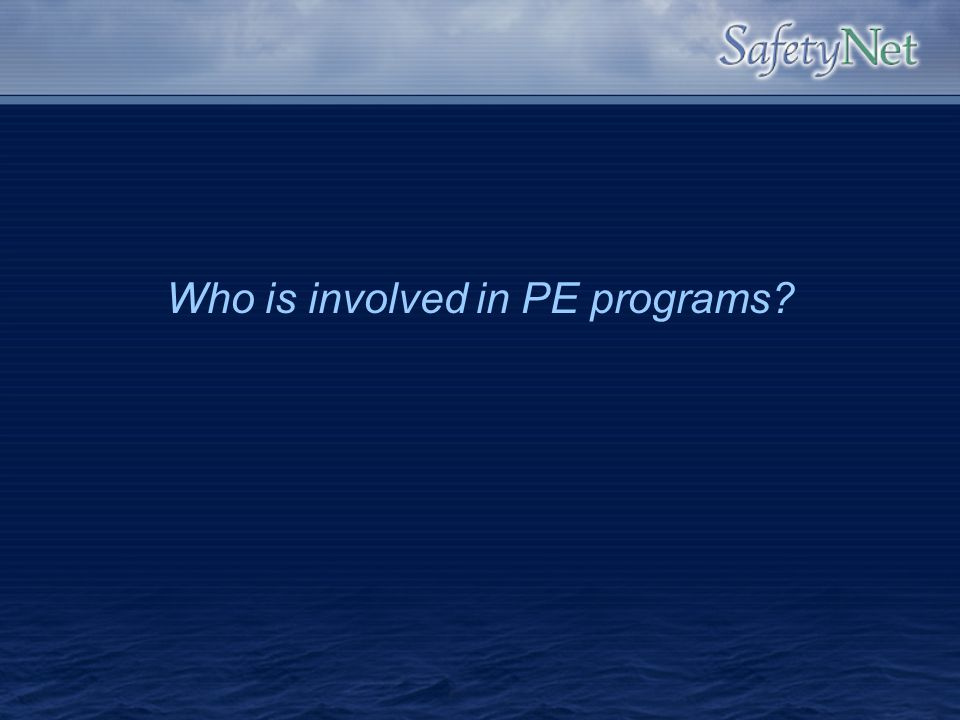 Who is involved in PE programs