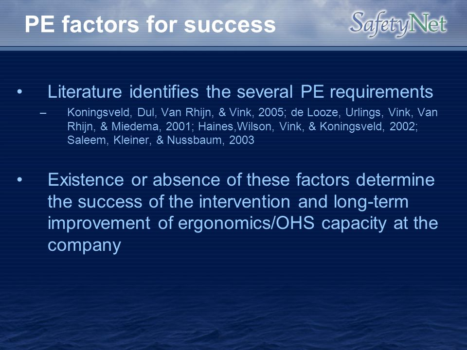 PE factors for success Literature identifies the several PE requirements.