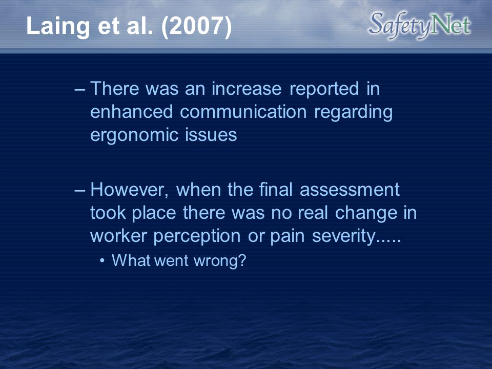 Laing et al. (2007) There was an increase reported in enhanced communication regarding ergonomic issues.