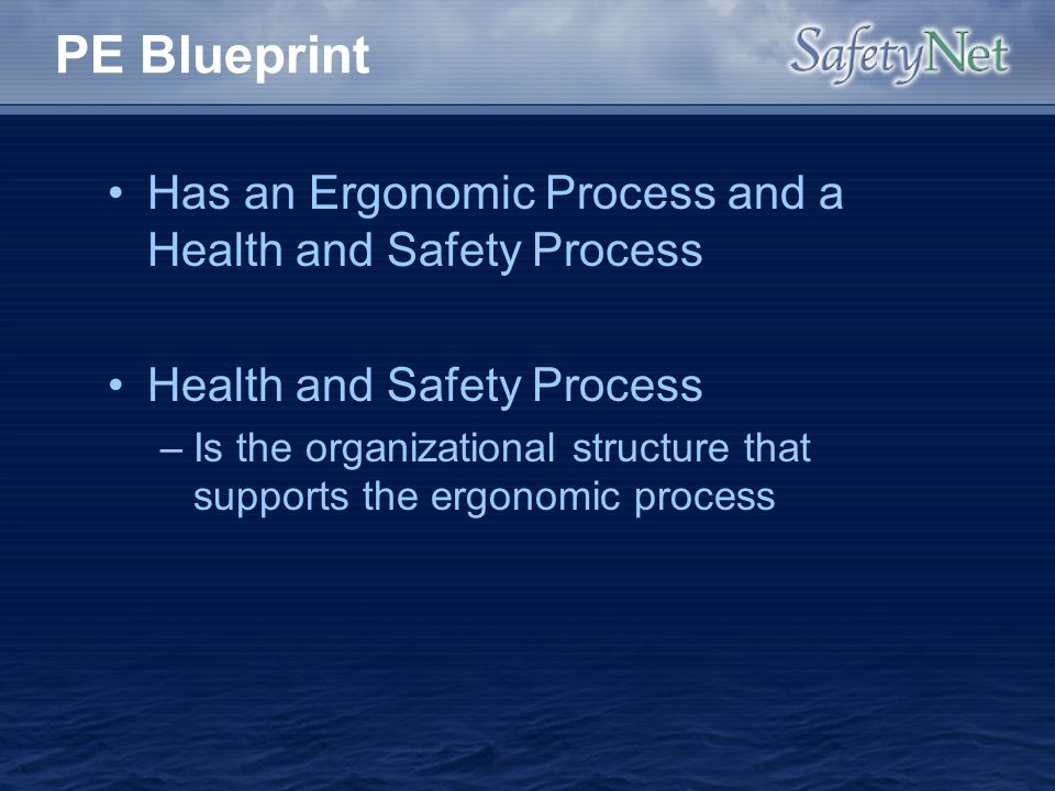 PE Blueprint Has an Ergonomic Process and a Health and Safety Process