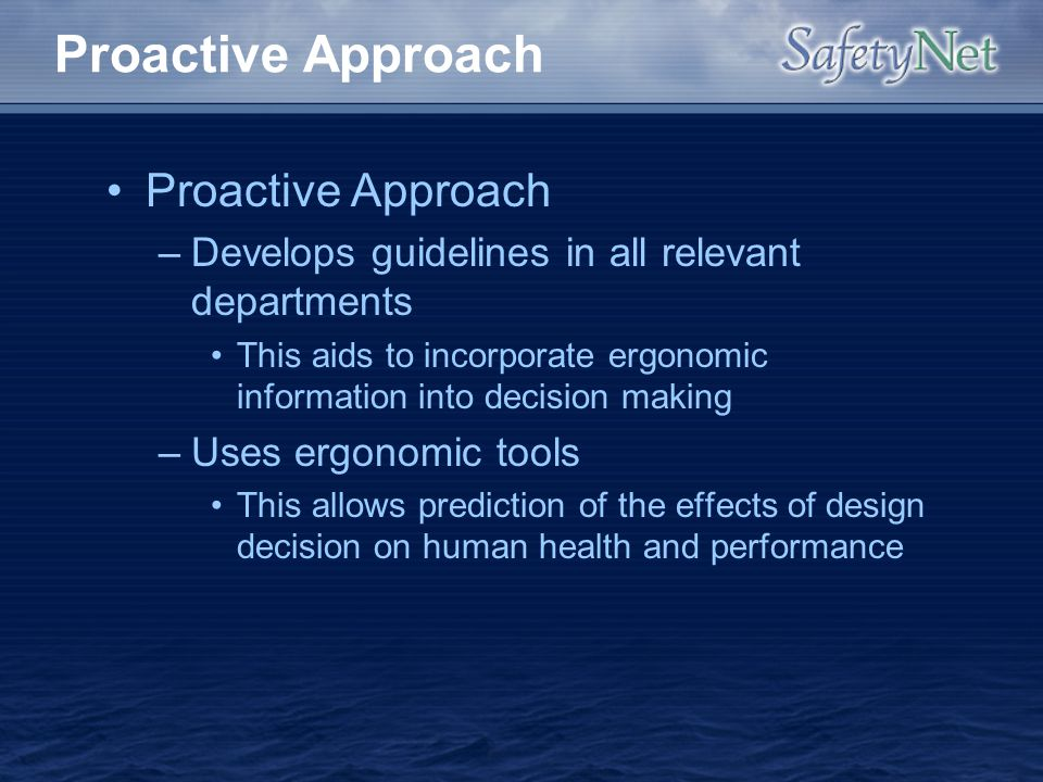 Proactive Approach Proactive Approach