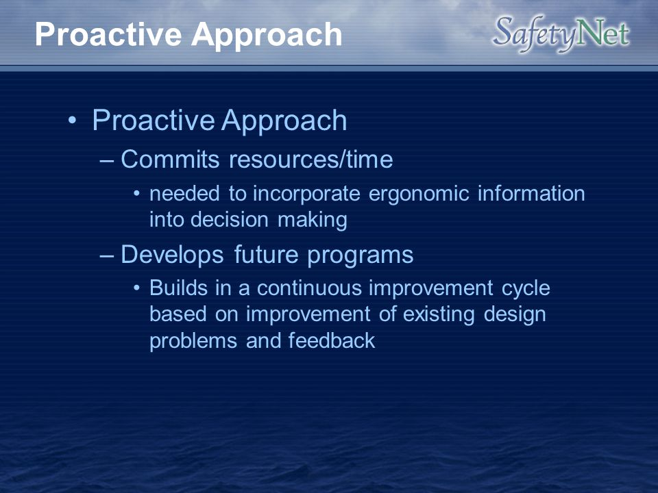 Proactive Approach Proactive Approach Commits resources/time