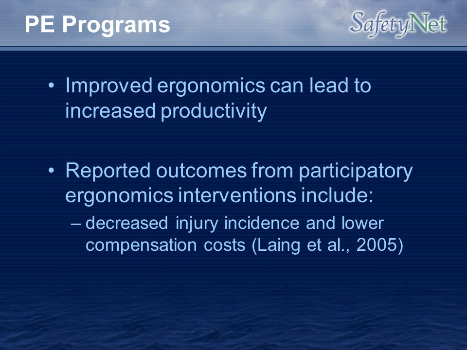 PE Programs Improved ergonomics can lead to increased productivity