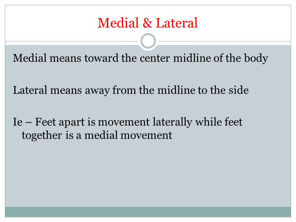Medial & Lateral