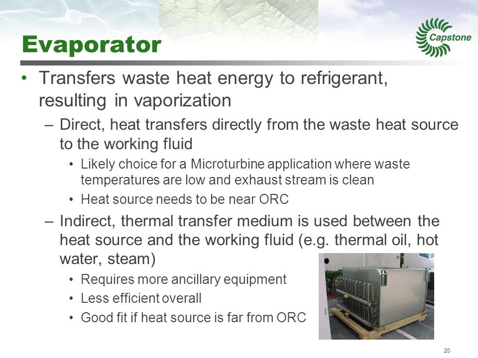 Condenser Rejects latent heat of working fluid, resulting in condensation.