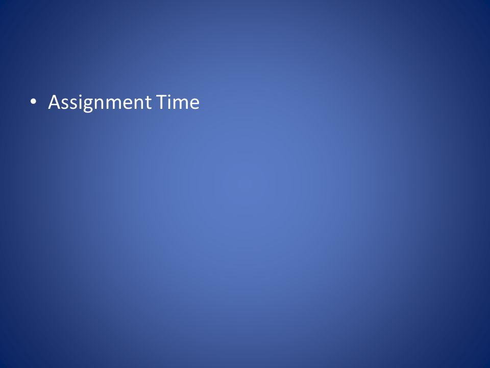 Assignment Time