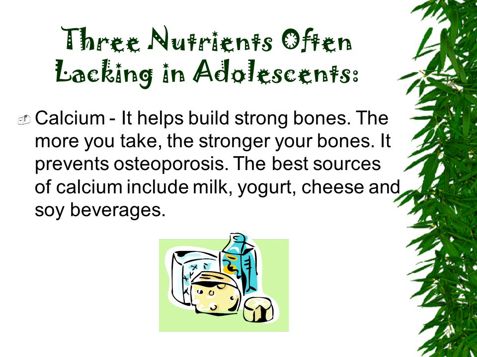 Three Nutrients Often Lacking in Adolescents: