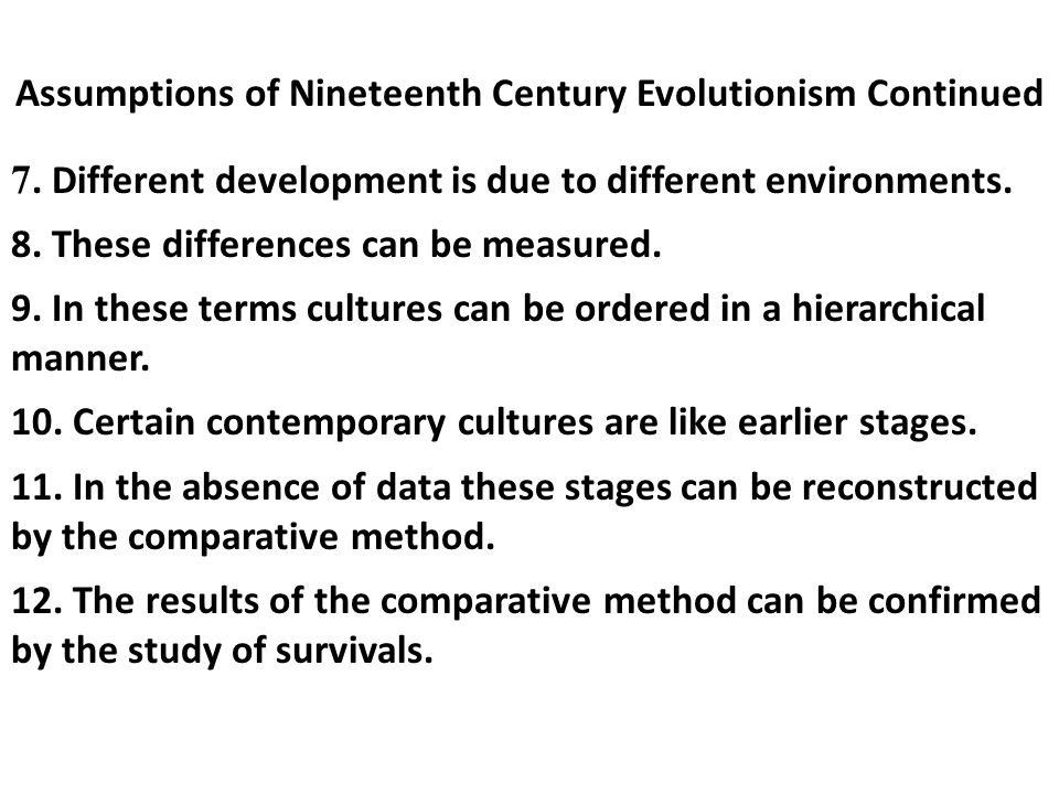 Assumptions of Nineteenth Century Evolutionism Continued