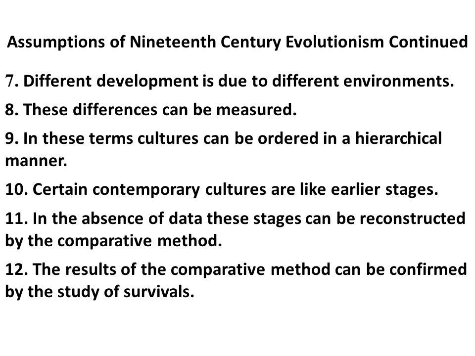 Assumptions of Nineteenth Century Evolutionism Continued