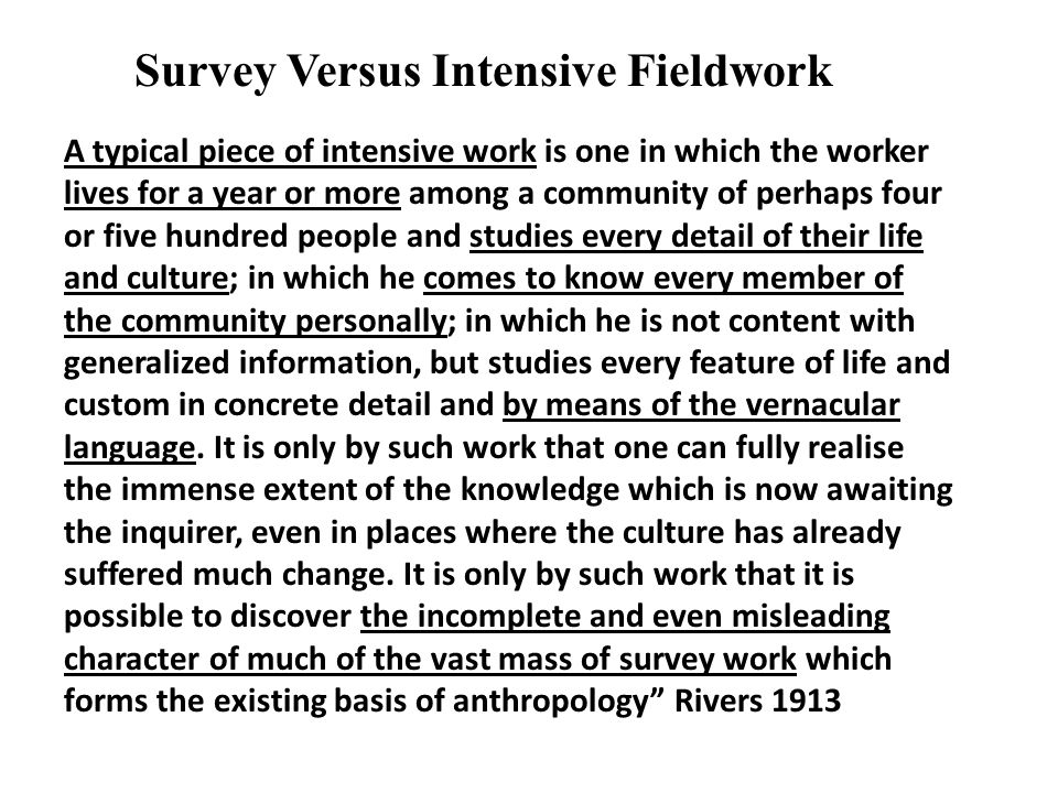 Survey Versus Intensive Fieldwork