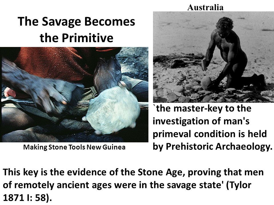 The Savage Becomes the Primitive Making Stone Tools New Guinea