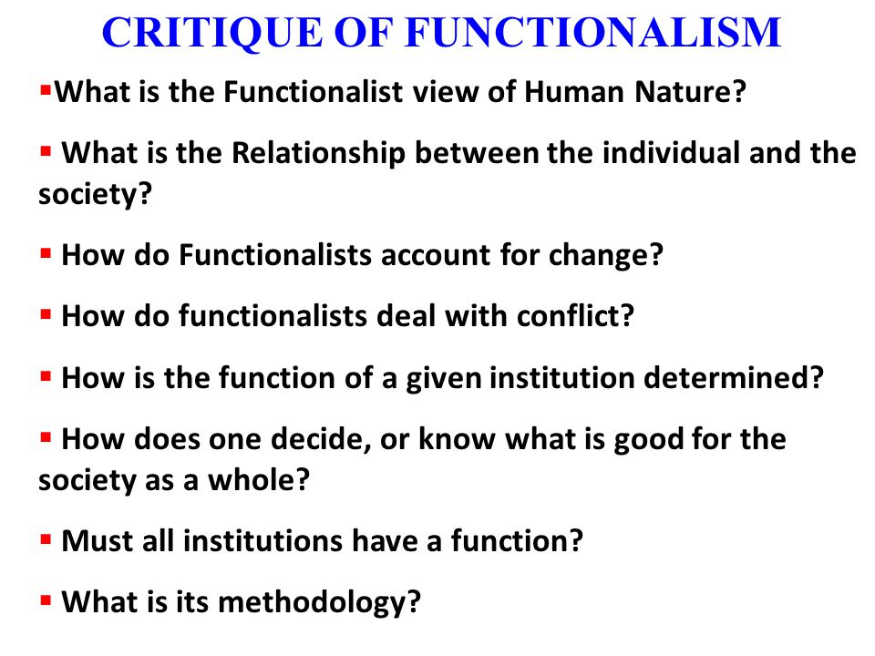 CRITIQUE OF FUNCTIONALISM