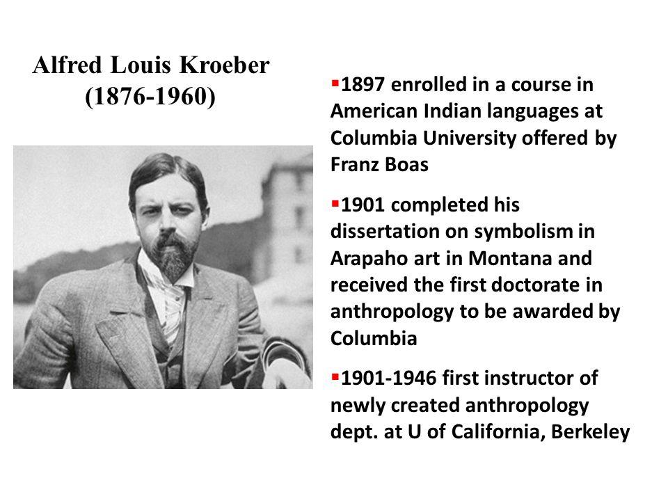 Alfred Louis Kroeber (1876-1960)