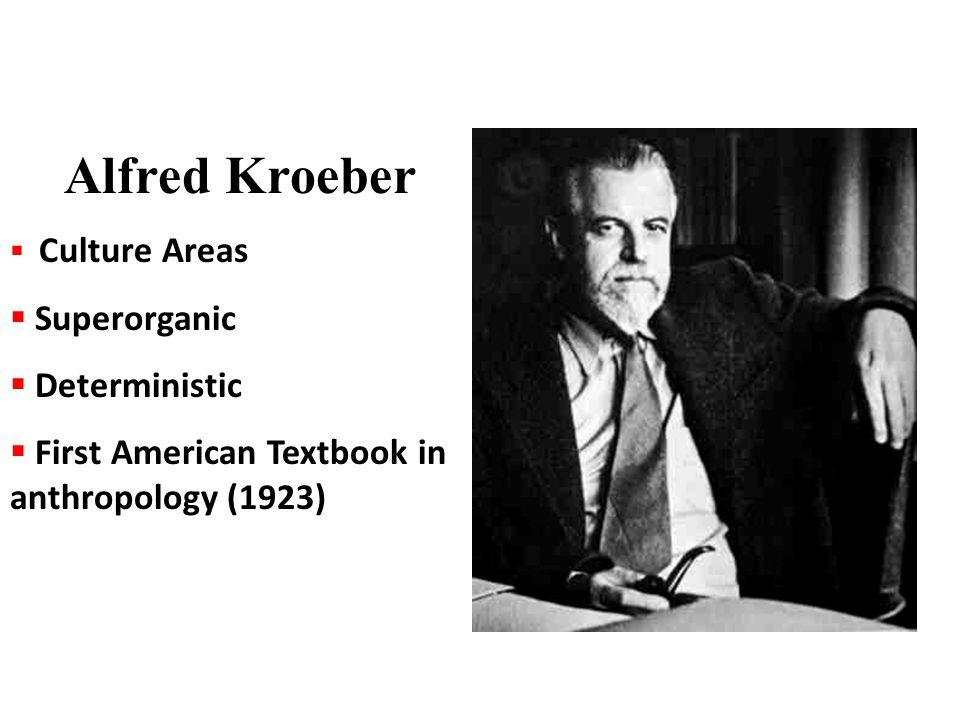Alfred Kroeber Superorganic Deterministic