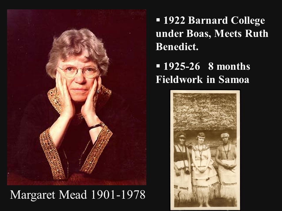 1922 Barnard College under Boas, Meets Ruth Benedict.