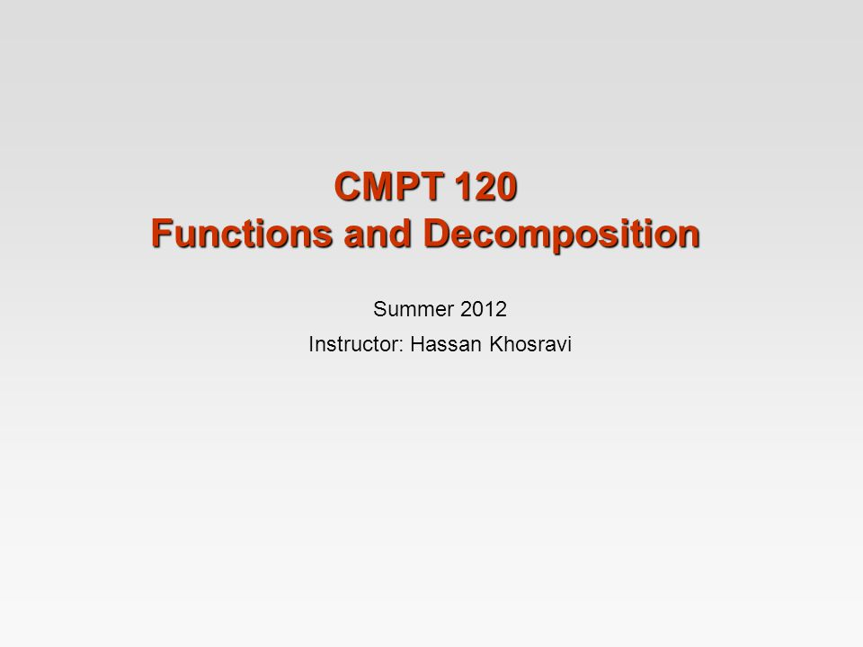 CMPT 120 Functions and Decomposition