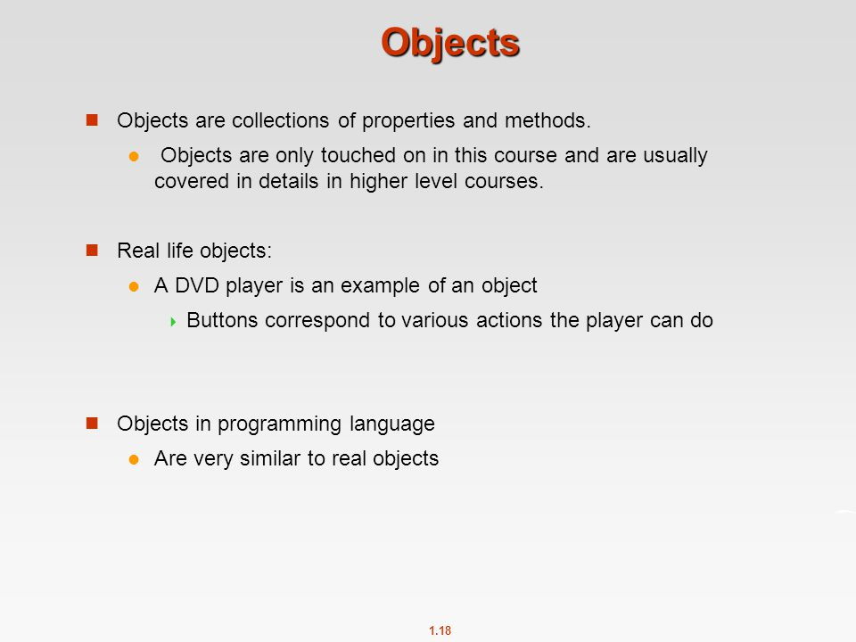Objects Objects are collections of properties and methods.