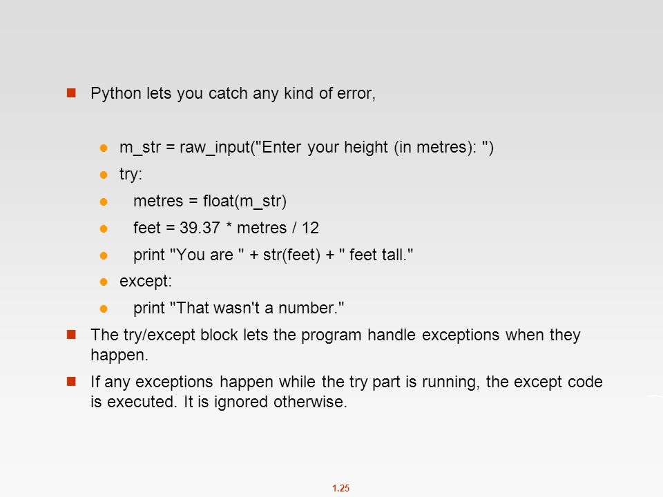 Python lets you catch any kind of error,