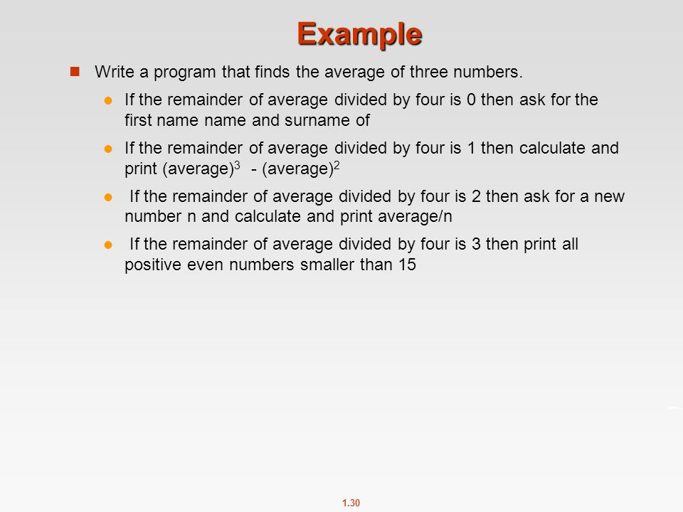 Example Write a program that finds the average of three numbers.