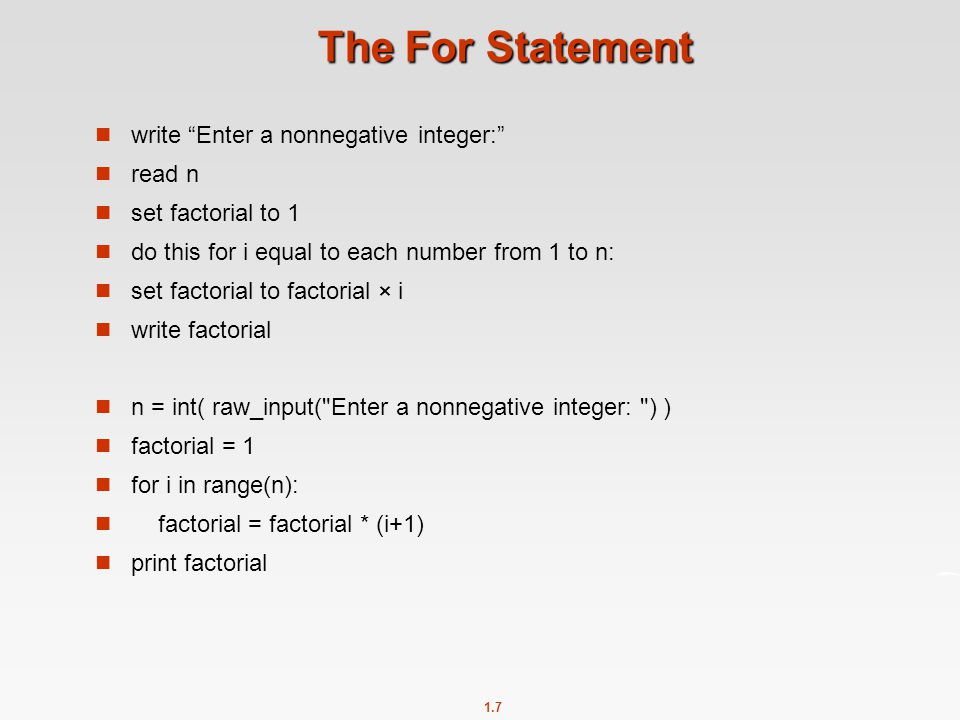 The For Statement write Enter a nonnegative integer: read n