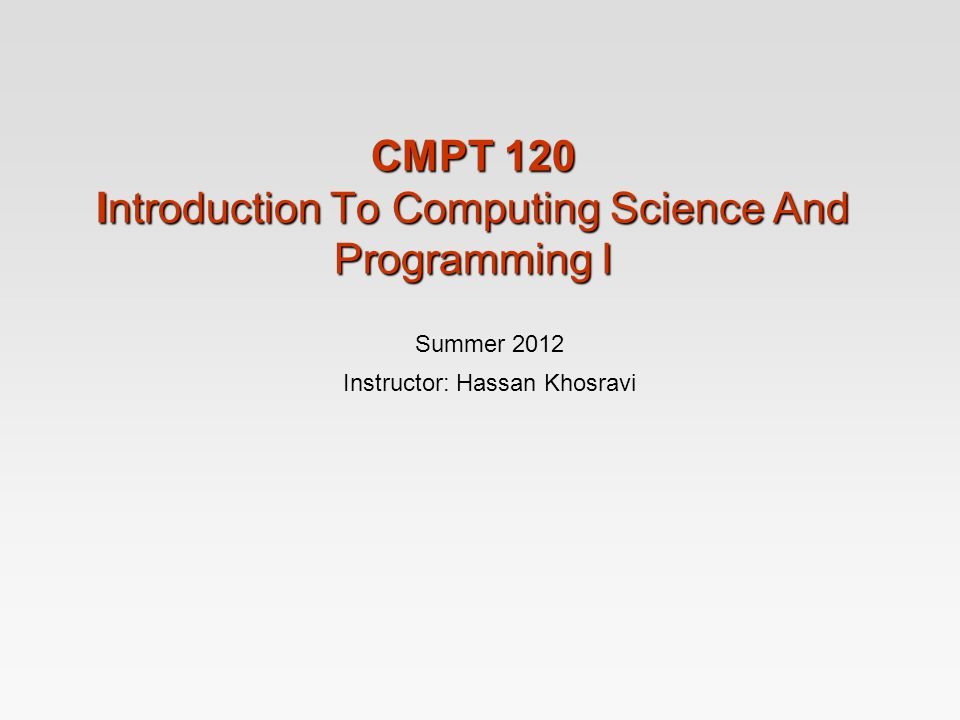 CMPT 120 Introduction To Computing Science And Programming I