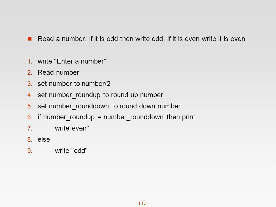 Read a number, if it is odd then write odd, if it is even write it is even