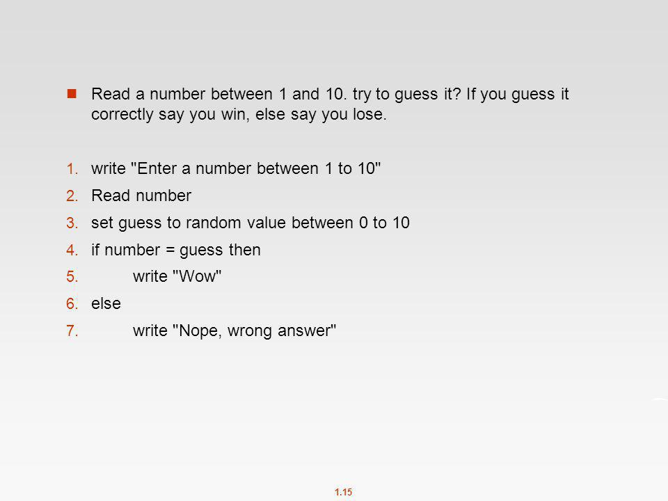 Read a number between 1 and 10. try to guess it