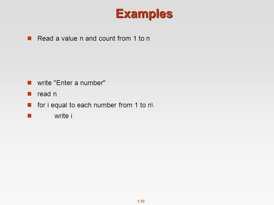 Examples Read a value n and count from 1 to n write Enter a number
