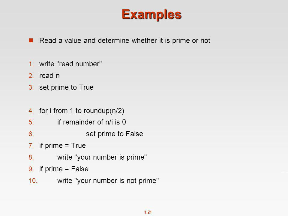 Examples Read a value and determine whether it is prime or not