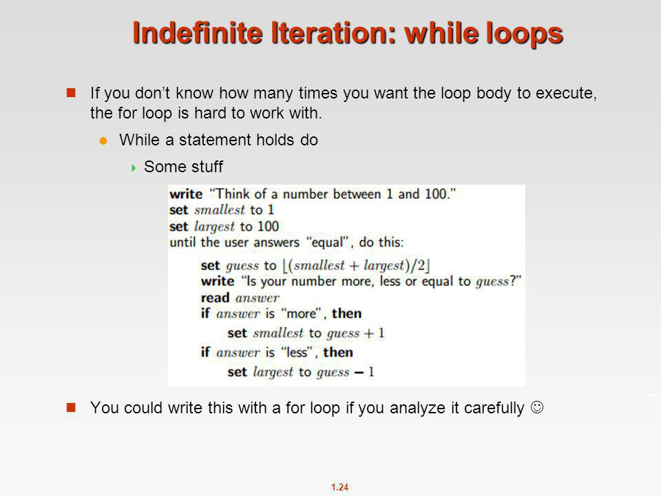 Indefinite Iteration: while loops