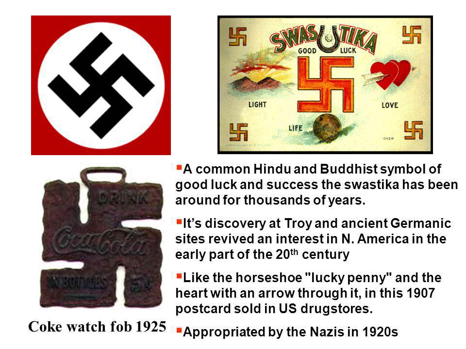 A common Hindu and Buddhist symbol of good luck and success the swastika has been around for thousands of years.
