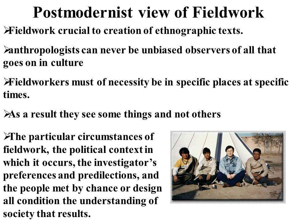 Postmodernist view of Fieldwork