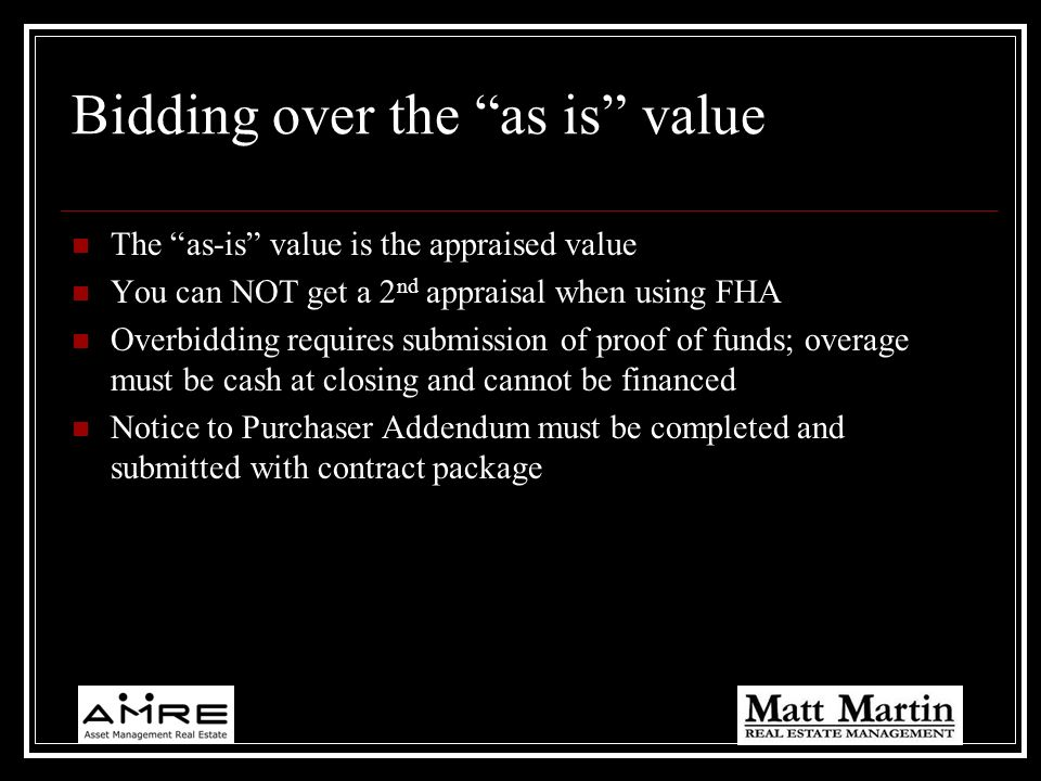Bidding over the as is value