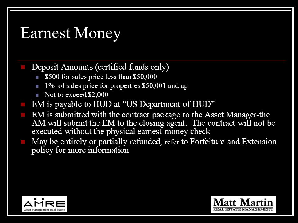 Earnest Money Deposit Amounts (certified funds only)