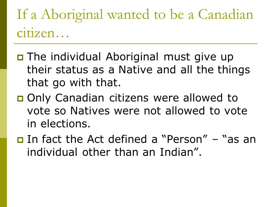 If a Aboriginal wanted to be a Canadian citizen…