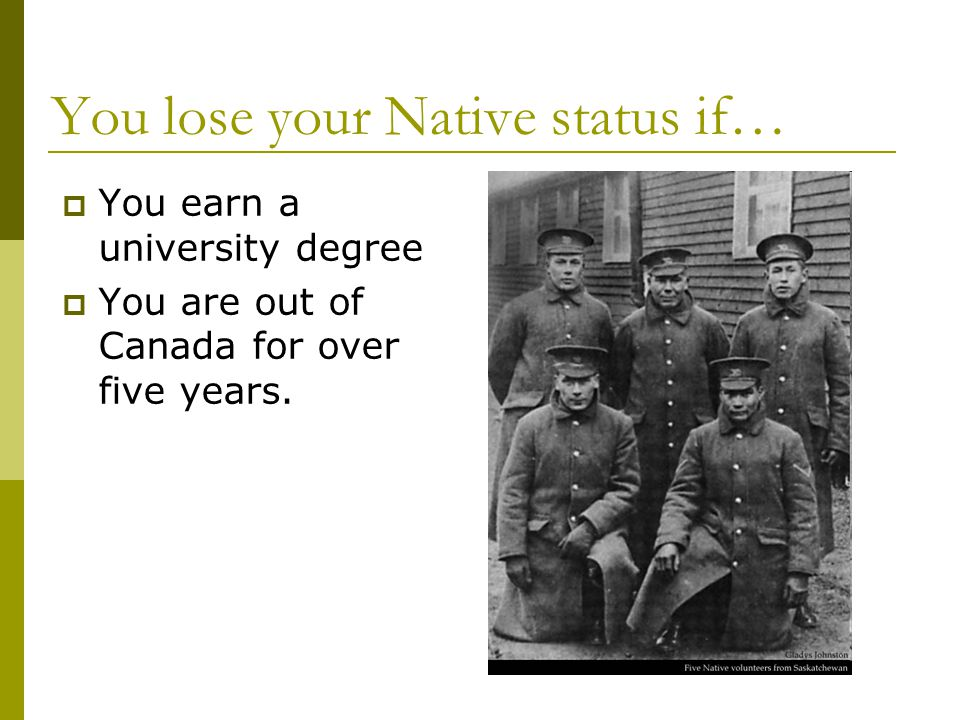 You lose your Native status if…